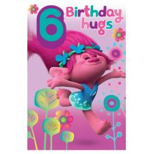Trolls Birthday Hugs 6th Birthday Card